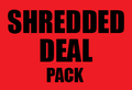 SHREDDED DEAL PACK